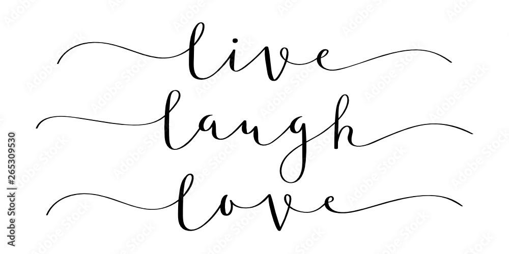Fototapety, obrazy: LIVE LAUGH LOVE brush calligraphy banner