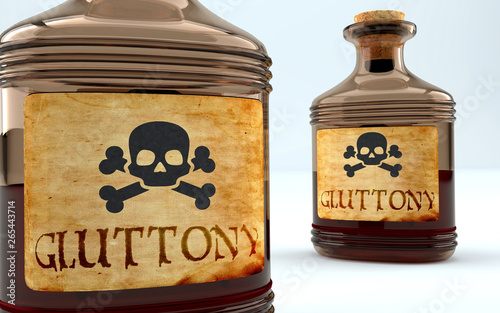 Photo Dangers and harms of gluttony pictured as a poison bottle with word gluttony, sy
