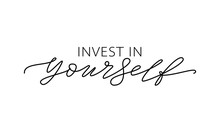 Invest In Yourself. Motivation...