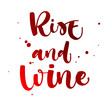 Rise and Wine. Funny hand draw modern calligraphy quote logo
