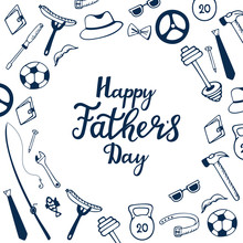 Happy Father`s Day Hand Drawn Lettering. Men`s Accessories. Instruments. Sports Equipment. Greeting Card