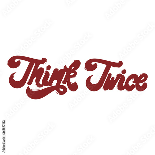 Think twice. Vector hand drawn lettering isolated.
