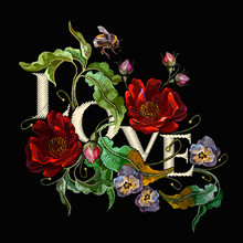 Love Slogan. Embroidery Blossoming Red Roses And Violet Flowers On Black Background. Template Fashionable Clothes, T-shirt Design