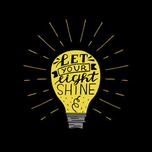 Hand Lettering Let Your Light Shine, Made On Glowing Bulb And Black Background