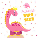 Fototapeta Dinusie - Princess dinosaur. Cute pink girl dino baby. Child shower motivation cool funny design vector kids poster. Illustration of princess dinosaur with crown