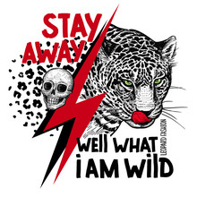 """Leopard, Skull And Inscription """"Well What I Am Wild Stay Away"""". Vector Poster."""