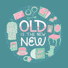Vintage Items And Old Is The New New Quote. Round Shape Concept