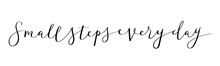 SMALL STEPS EVERY DAY Vector Brush Calligraphy Banner