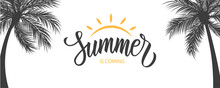 Summer Is Coming Banner. Summe...