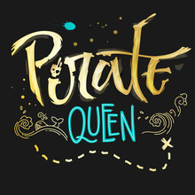 Hand Drawn Lettering Phrase Pirate Queen. Handscript Imitation Quote In Gold Texture And Sea Blue For Dark Background. Waves, Whale, Splash, Scull. Card, Print, T-shirt, Poster, Parties Stuff