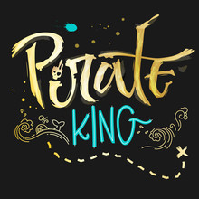 Hand Drawn Lettering Phrase Pirate King. Handscript Imitation Quote In Gold Texture And Sea Blue For Dark Background. Waves, Whale, Splash, Scull. Card, Print, T-shirt, Poster, Parties Stuff