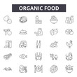 Organic food line icons, signs, vector set, outline concept, linear illustration