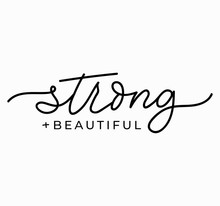 Strong And Beautiful Motivational Feminine Slogan With Lettering. Inspirational Print For Cards, Textile, Cases Etc. Vector Illustration