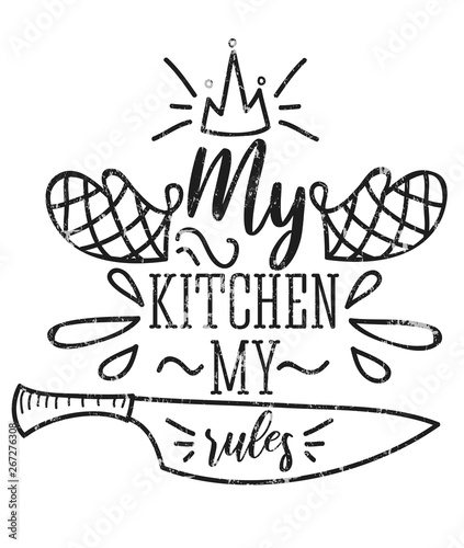 Fotomural My kitchen my rules inspirational retro card with grunge effect isolated on white background