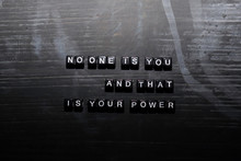 No One Is You, And That Is Your Power On Wooden Blocks. Education, Motivation And Inspiration Concept