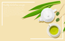 Healthy Herbal Tea Concept. Alternative Medicine From Herbs. A Tea Set With Dried And Fresh Pandan Leaves. Top View. Flat Lay. Copy Space. Vector Illustration.