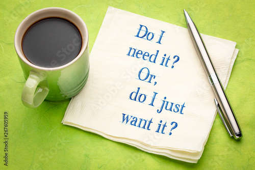 Do I need or want it? Canvas Print