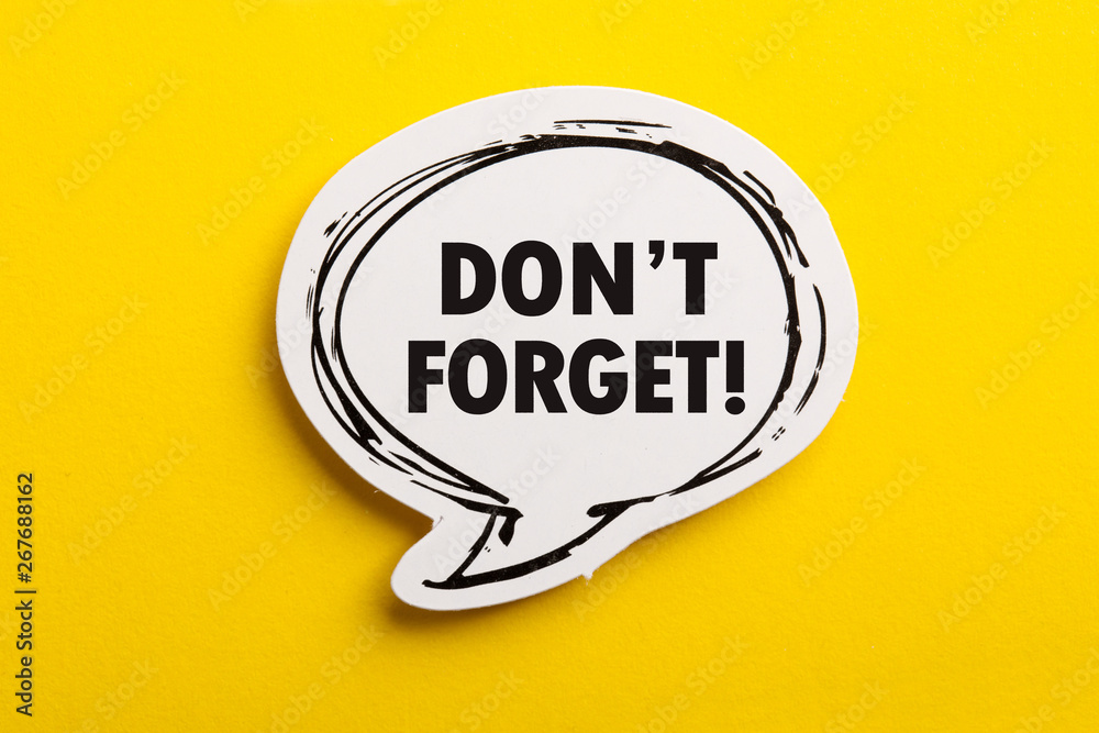Fototapety, obrazy: Do not Forget Reminder Speech Bubble Isolated On Yellow Background