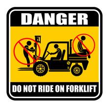 Danger, Do Not Ride On Forklif...