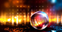Glass Ball, Reflection Of Neon Lights, Rays, Glare. Abstract Neon Background. The Lights Of The Night City. Magic Glass Ball, Sparkles.