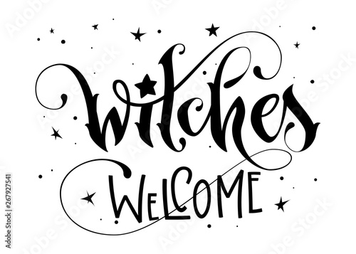 Ingelijste posters Halloween Hand drawn lettering phrase - Witches Welcome quote