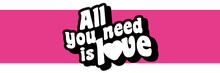 All You Need Is Love Banner