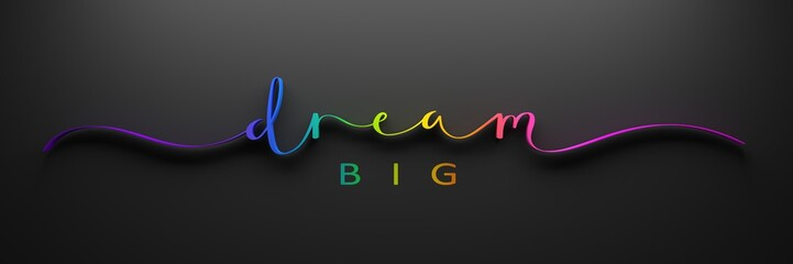 DREAM BIG 3D render of brush calligraphy with rainbow gradient on black background