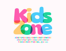 Vector Colorful Emblem Kids Zone With Transparent Playful Font. Bright Alphabet Letters, Numbers And Symbols