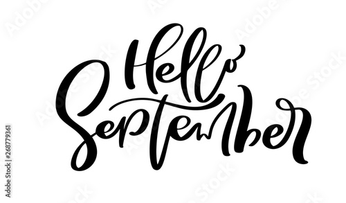 Foto auf AluDibond Positive Typography Hello September Vector ink lettering. Handwriting black on white word. Modern calligraphy style. Brush pen