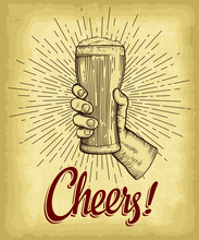 Hand Holding Beer Glass. Cheers Lettering. Old Paper Texture With  Linear Vintage Style Sun Rays Background. Engraved Style Hand Drawn Vector Illustration.