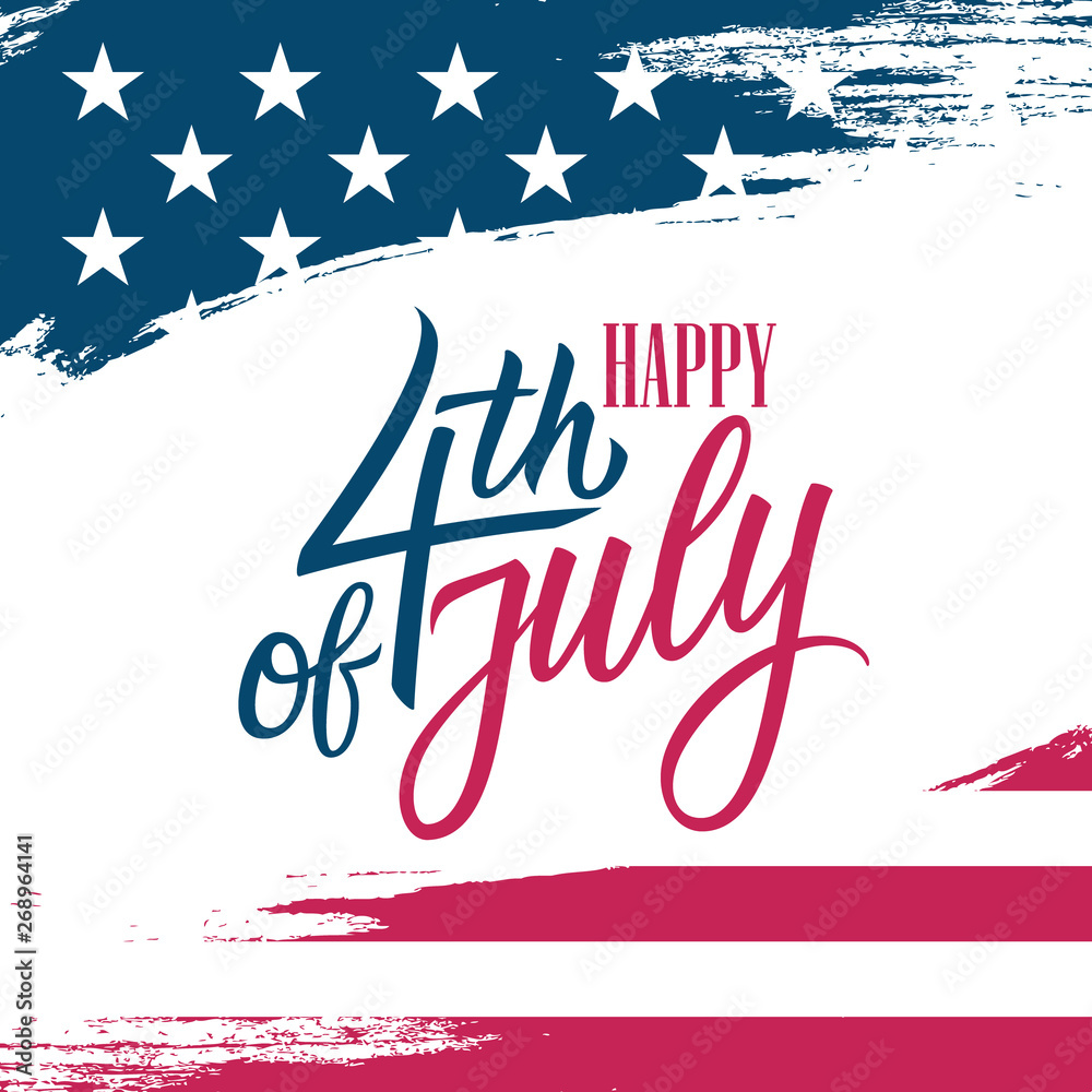 Fototapeta United States Independence Day greeting card with USA national flag brush stroke background and hand lettering text Happy 4th of July. Vector illustration.