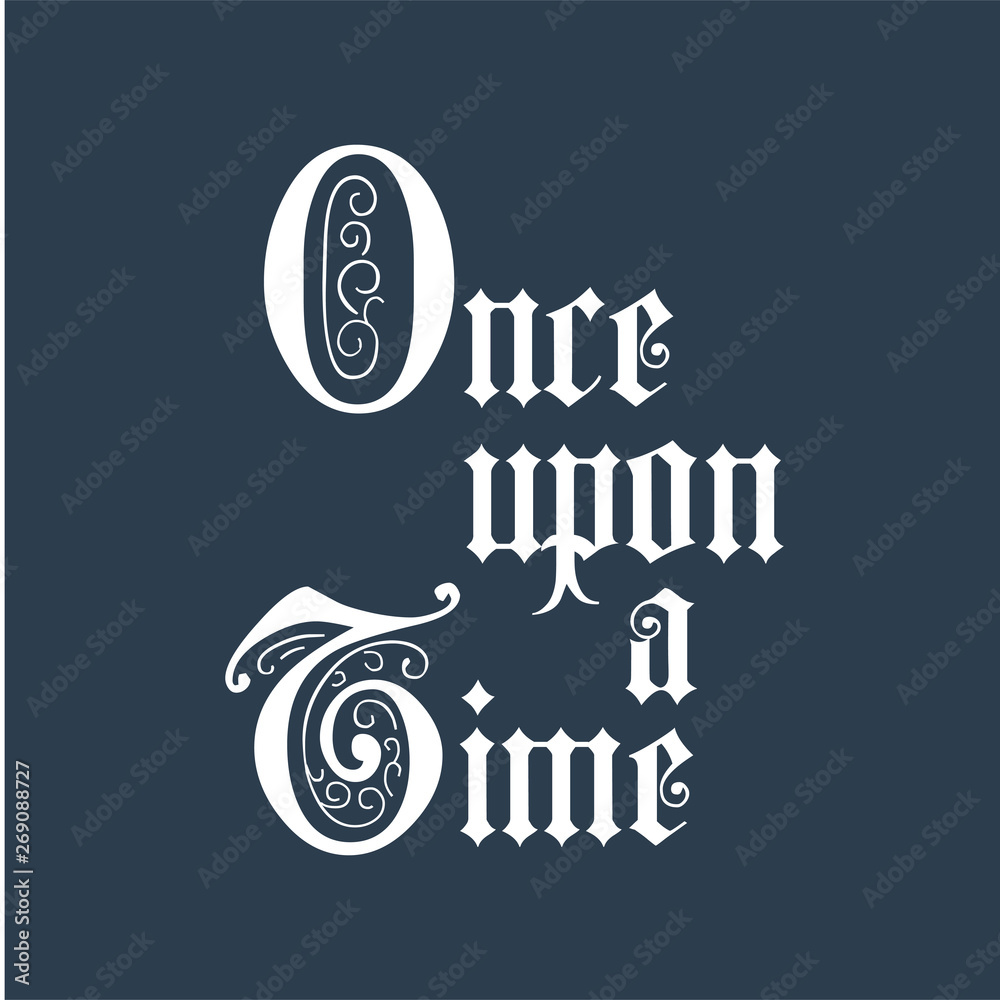 Fototapeta Once upon a time lettering phrase. Calligraphy postcard poster photo graphic design element. calligraphy inscription typography print poster. Motivational quote. Vector illustration.