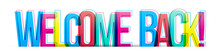 Welcome Back! Colorful Text Phrase Banner Card