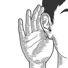 Hand Near Ear To Hear Better Sketch Line Art Engraving Vector Illustration. Scratch Board Style Imitation. Black And White Hand Drawn Image.