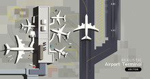 A Top Aerial View Of An Airport Terminal With Arrival And Departure Commercial Airplanes. Logistics And Travel Vector Illustration.Airplanes
