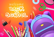 Welcome Back To School Lettering, Scissors, Pencils And Backpack. Offer Or Sale Advertising Design. Typed Text, Calligraphy. For Leaflets, Brochures, Invitations, Posters Or Banners.