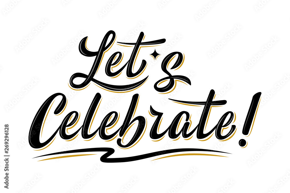 Fototapeta Let's celebrate sign. Handwritten modern brush lettering with golden strokes. For holiday design, postcard, party invitation, banner, poster.  Modern calligraphy. Isolated vector illustration