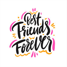 Best Friends Forever. Hand Drawn Vector Lettering. Isolated On White Background.