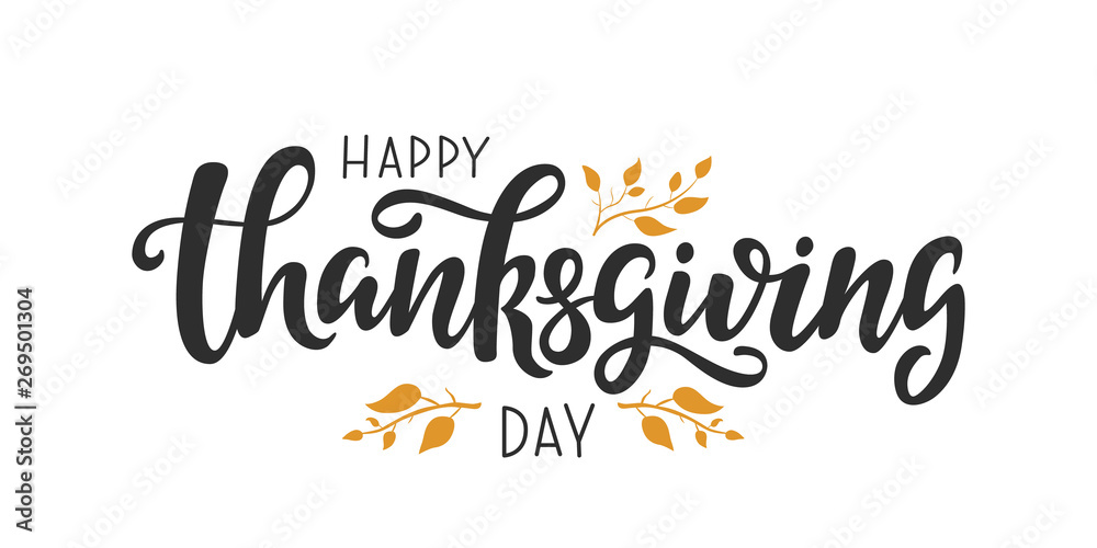 Fototapety, obrazy: Happy Thanksgiving Day vector lettering quote. Hand written greeting card template for Thanksgiving day. Modern calligraphy, hand lettering inscription.