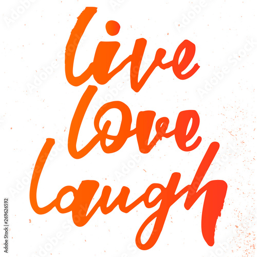 Photo  Live love laugh handlettering phrase