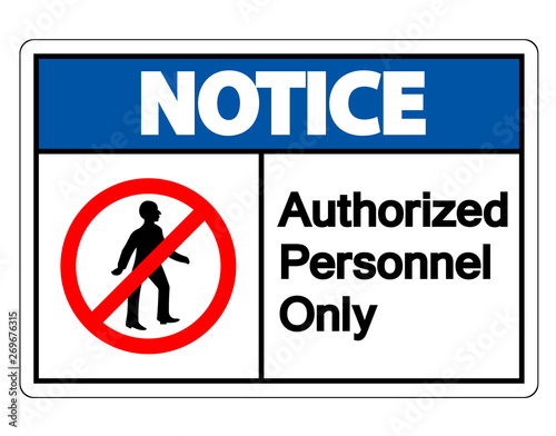 Notice Authorized Personnel Only Symbol Sign On white Background,Vector Illustration Wall mural