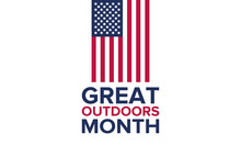 Great Outdoors Month In June. ...