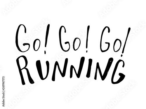 Fotografie, Tablou Run motivation phrase, slogan