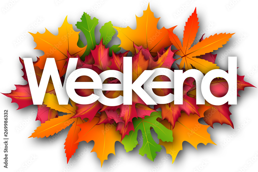 Fototapety, obrazy: weekend word and autumn leaves background