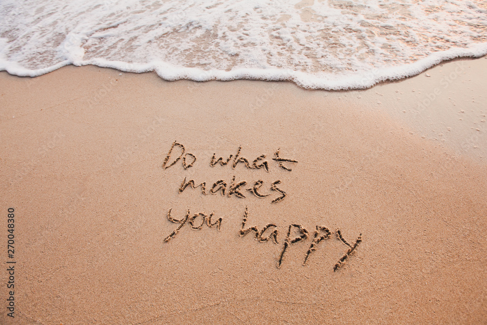 Fototapeta Do what makes you happy, inspirational quote, happiness concept.
