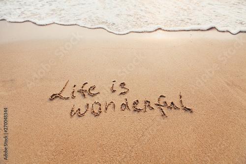 Vászonkép  Life is wonderful, positive thinking concept