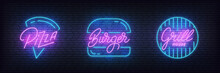 Fast Food Pizza, Burger And Grill Neon Sign. Glowing Food Lettering Labels For Bar, Cafe, Restaurant.