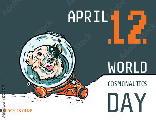 Obraz Vector poster with hand drawn dog in space suit. Funny puppy in orange jumpsuit for postcard, flyer of International Day of Human Space Flight. Belka first dog in space. World Cosmonautics Day mockup. - fototapety do salonu