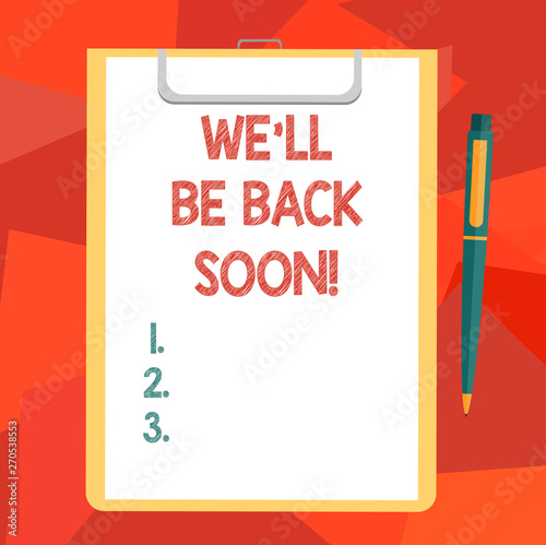 Photo  Word writing text We Ll Be Back Soon