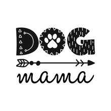 Dog Mama - Funny Hand Drawn Vector Saying